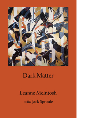 Dark Matter by Leanne McIntosh leafpress.ca
