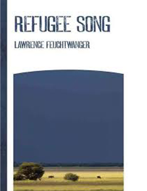 Lawrence Feuchtwanger's  Refugee Song