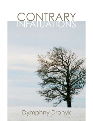 Contrary Infatuations, by Dymphny Dronyk