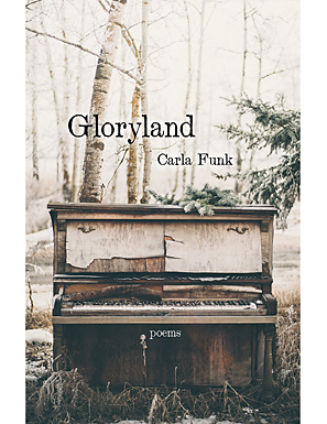 Gloryland, by Carla Funk