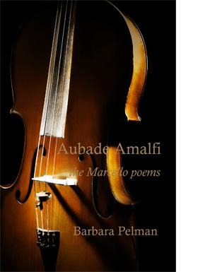 Barbara Pelman's chapbook Aubade Amalfi