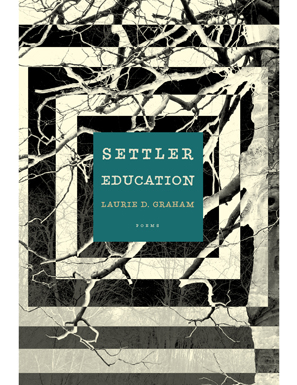 Laurie D. Graham's  Settler Education