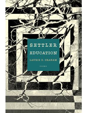 Laurie D. Graham's Settler Education