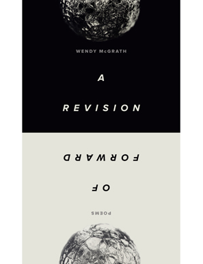 Wendy McGrath's A Revision of Forward