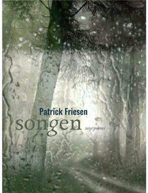 Patrick Friesen's  Songen