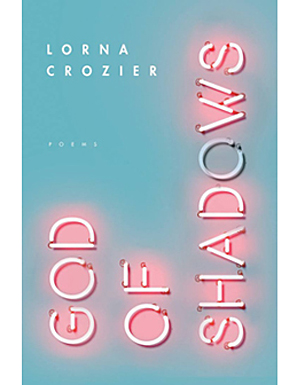 Lorna Crozier's new collection.