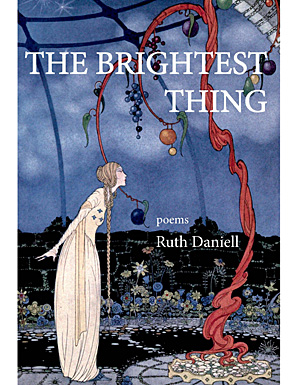 Ruth Daniell's collection  The Brightest Thing.