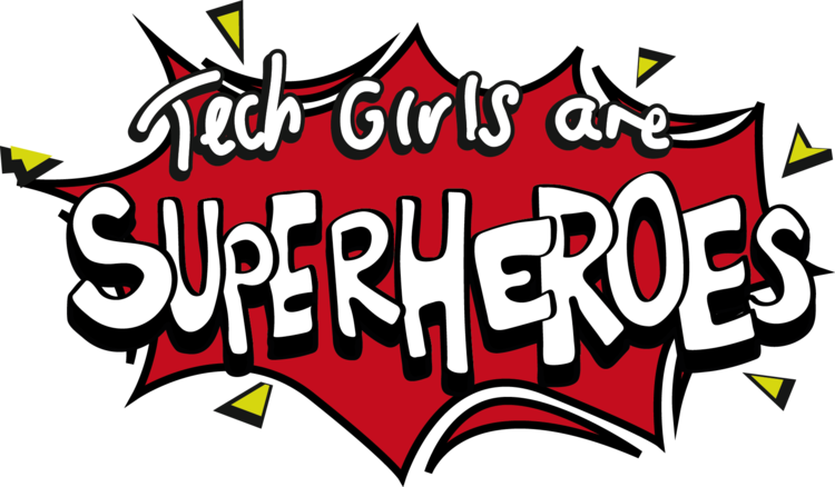 Tech Girls are Superheroes