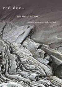 Red Doc> by Anne Carson Knopf (March 2013) Reviewed by Madeleine LaRue