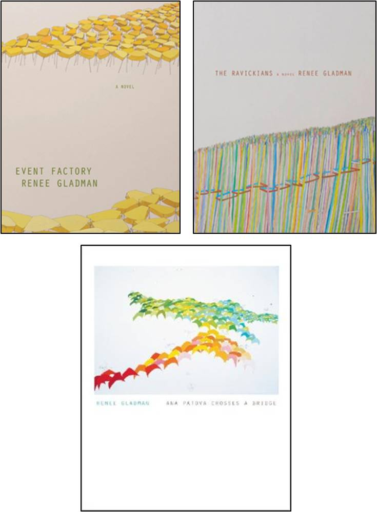 Event Factory, The Ravickians, and Ana Patova Crosses a Bridge by Renee Gladman (Dorothy; 2010, 2011, 2013) Reviewed by Christopher Fletcher