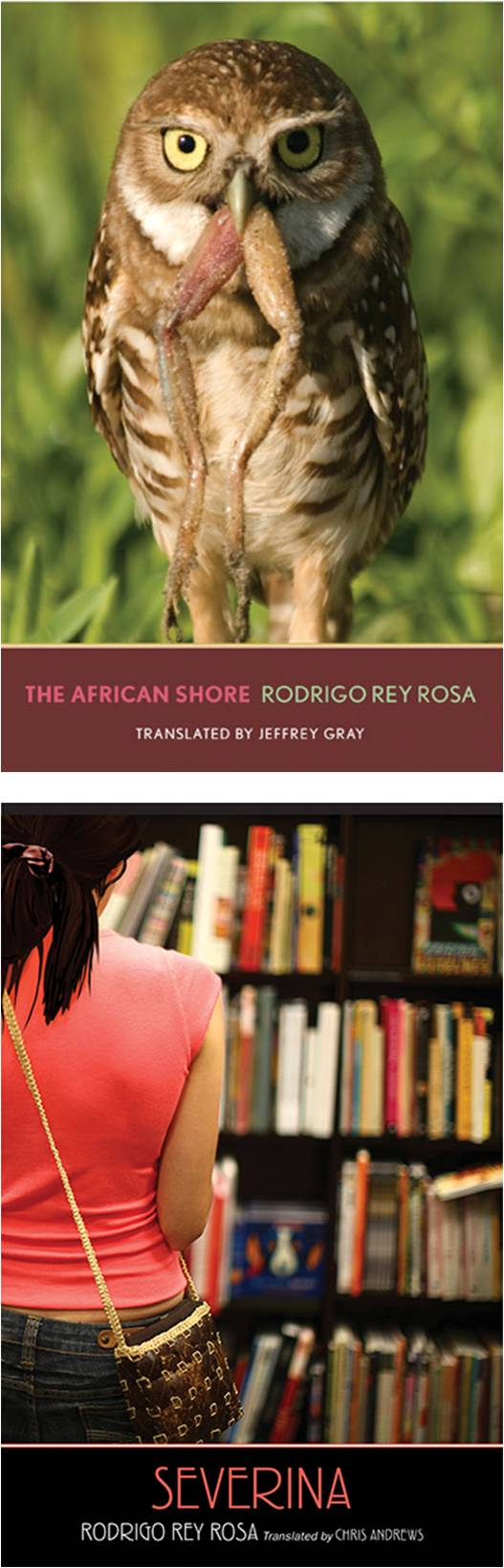 The African Shore by Rodrigo Rey Rosa Translated by Jeffrey Gray (Yale University Press, 2013) Severina by Rodrigo Rey Rosa Translated by Chris Andrews (Yale University Press, 2014) Reviewed by Jennifer Kurdyla