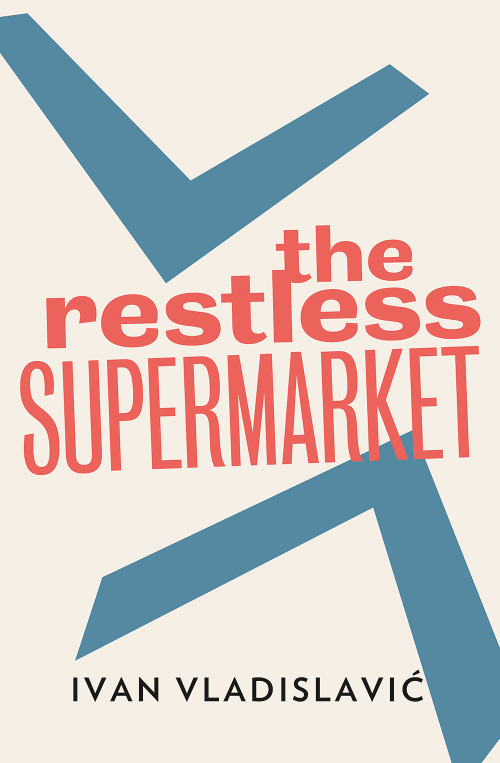 The Restless Supermarket by Ivan Vladislavić (David Philip, January 2001; & Other Stories, April 2014) Reviewed by Danny Byrne