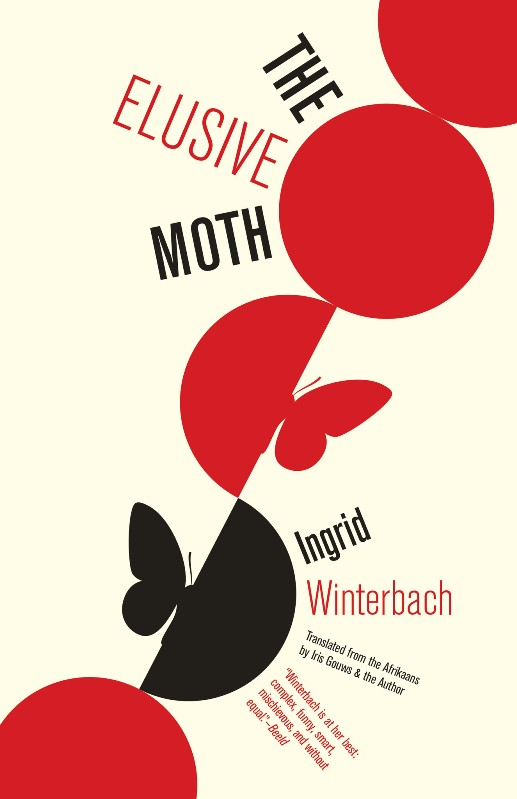 The Elusive Moth by Ingrid Winterbach trans. Iris Gouws & the author (Open Letter, May 2014) Reviewed by Emmanuel Iduma