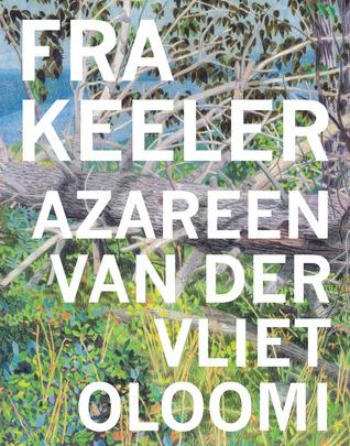 Fra Keeler by Azareen Van der Vliet Oloomi (Dorothy, October 2012) Reviewed by Anne K. Yoder