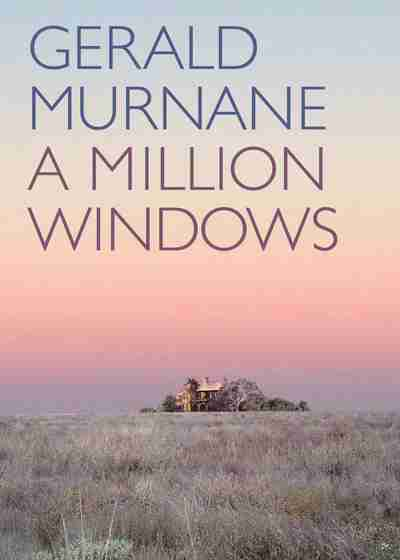 A Million Windows  by  Gerald Murnane  (Giramondo, June 2014)  Reviewed by  Will Heyward