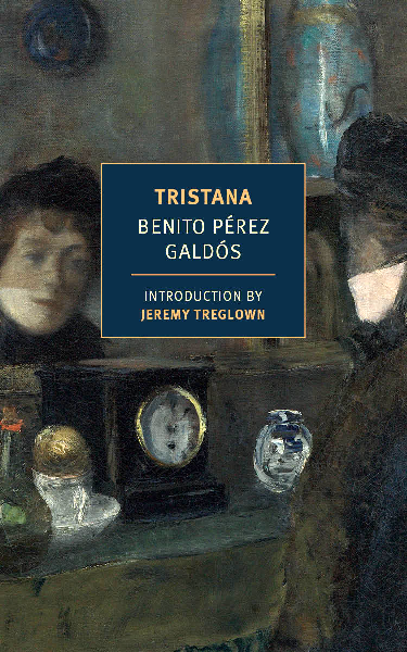 Tristana  by  Benito Pérez Galdós  trans.  Margaret Jull Costa  (NYRB, Nov. 2014)  Reviewed by  Tynan Kogane
