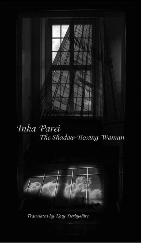 The Shadow-Boxing Woman by Inka Parei trans. Katy Derbyshire (Seagull, May 2011)