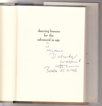 "A copy of Michael Henry Heim's English translation of Bohumil Hrabal's  Dancing Lessons for the Advanced in Age  signed, in French, by Hrabal ""à Madame  Dubravka,  cordialement, Berlin 15.11.96."" Courtesy of  Dubravka Ugrešić ."