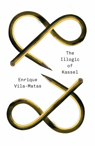 The Illogic of Kassel  by  Enrique Vila-Matas  tr.  Anne McLean  &  Anna Milsom  (New Directions, June 2015)