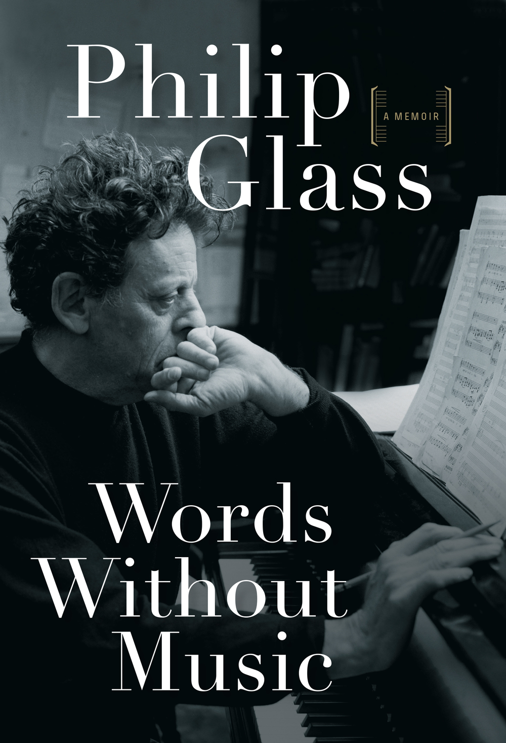 Words Without Music: A Memoir  by  Philip Glass  (Liveright Publishing/Faber & Faber, April 2015)  Reviewed by  Alexandra Hamilton-Ayres