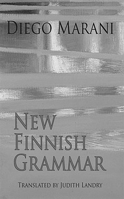 New Finnish Grammar by Diego Marani trans. Judith Landry (Dedalus, Sept. 2011) Reviewed by Henry Zhang