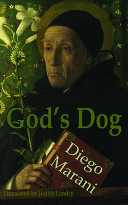 God's Dog  by  Diego Marani  trans.  Judith Landry  (Dedalus, Dec. 2014)