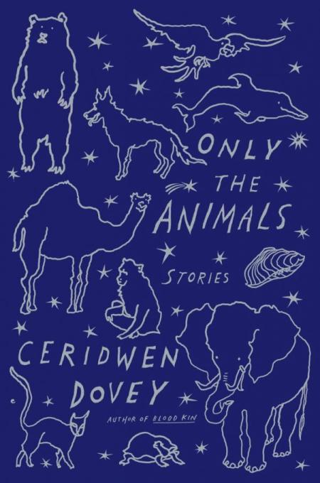 Only the Animals  by  Ceridwen Dovey  (Farrar, Straus and Giroux, Sep. 2015)  Reviewed by  Dustin Illingworth