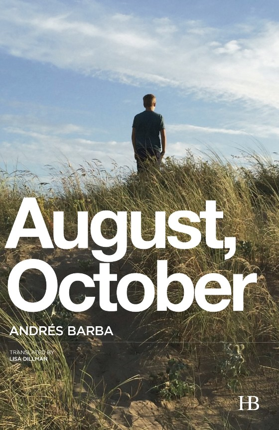 August, October  by  Andrés Barba  tr.  Lisa Dillman  (Hispabooks, Oct. 2015)
