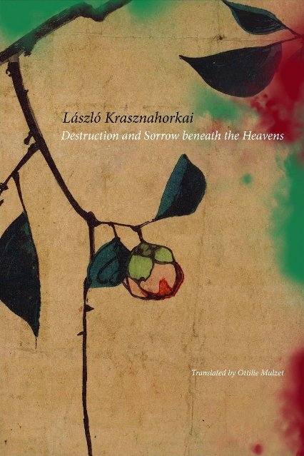Destruction and Sorrow Beneath the Heavens: Reportage by László Krasznahorkai tr.  Ottilie Mulzet  (Seagull, Feb. 2016)  Reviewed by  Paul Griffiths