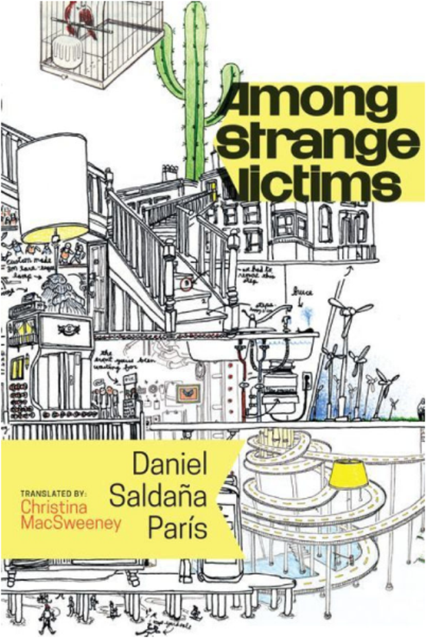 Among Strange Victims  by  Daniel Saldaña Paris  tr.  Christina MacSweeney  (Coffee House, June 2016)