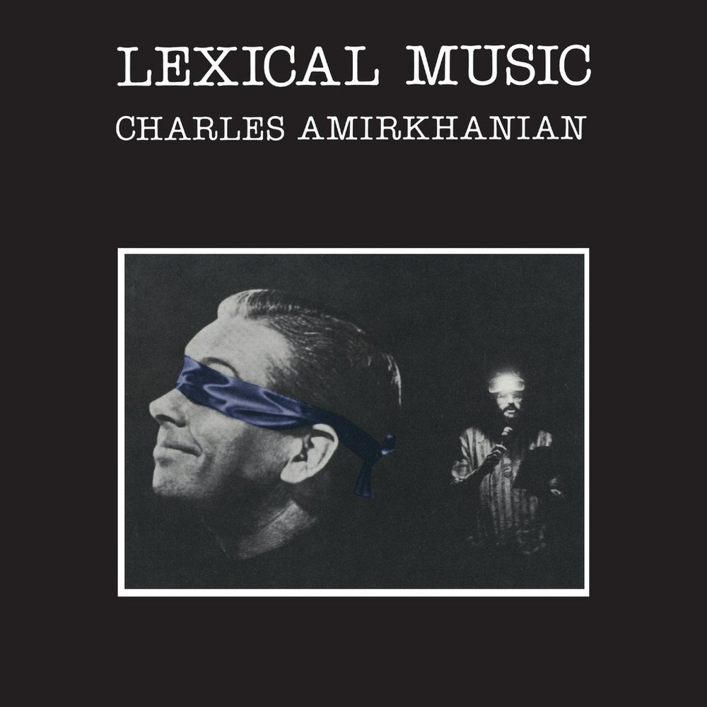 Lexical Music  by  Charles Amirkhanian   (Other Minds, Feb. 2017)