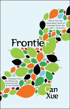 Frontier by Can Xue tr. Karen Gernant and Chen Zeping (Open Letter, March 2017) Reviewed by Canaan Morse