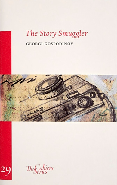 The Story Smuggler  by  Georgi Gospodinov  tr.  Kristina Kovacheva  and  Dan Gunn  (Sylph Editions, Nov. 2016)