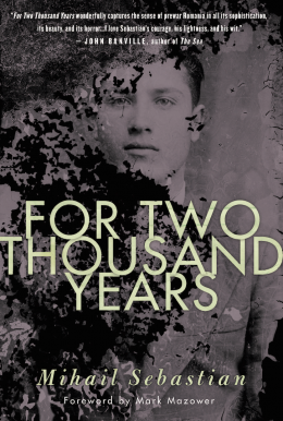 For Two Thousand Years by Mihail Sebastian tr.  Philip Ó Ceallaigh  (Penguin UK, Feb. 2016; Other Press, Sep. 2017)   Reviewed by Lauren Goldenberg