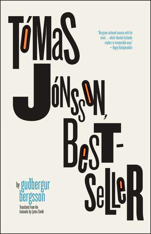 Tómas Jónsson, Bestseller  by  Guðbergur Bergsson  tr.  Lytton Smith  (Open Letter, July 2017)  Reviewed by  Tyler Langendorfer