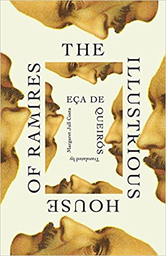 The Illustrious House of Ramires  by  Eça de Queirós  tr.  Margaret Jull Costa  (New Directions, May 2017)  Reviewed by  Gary Michael Perry
