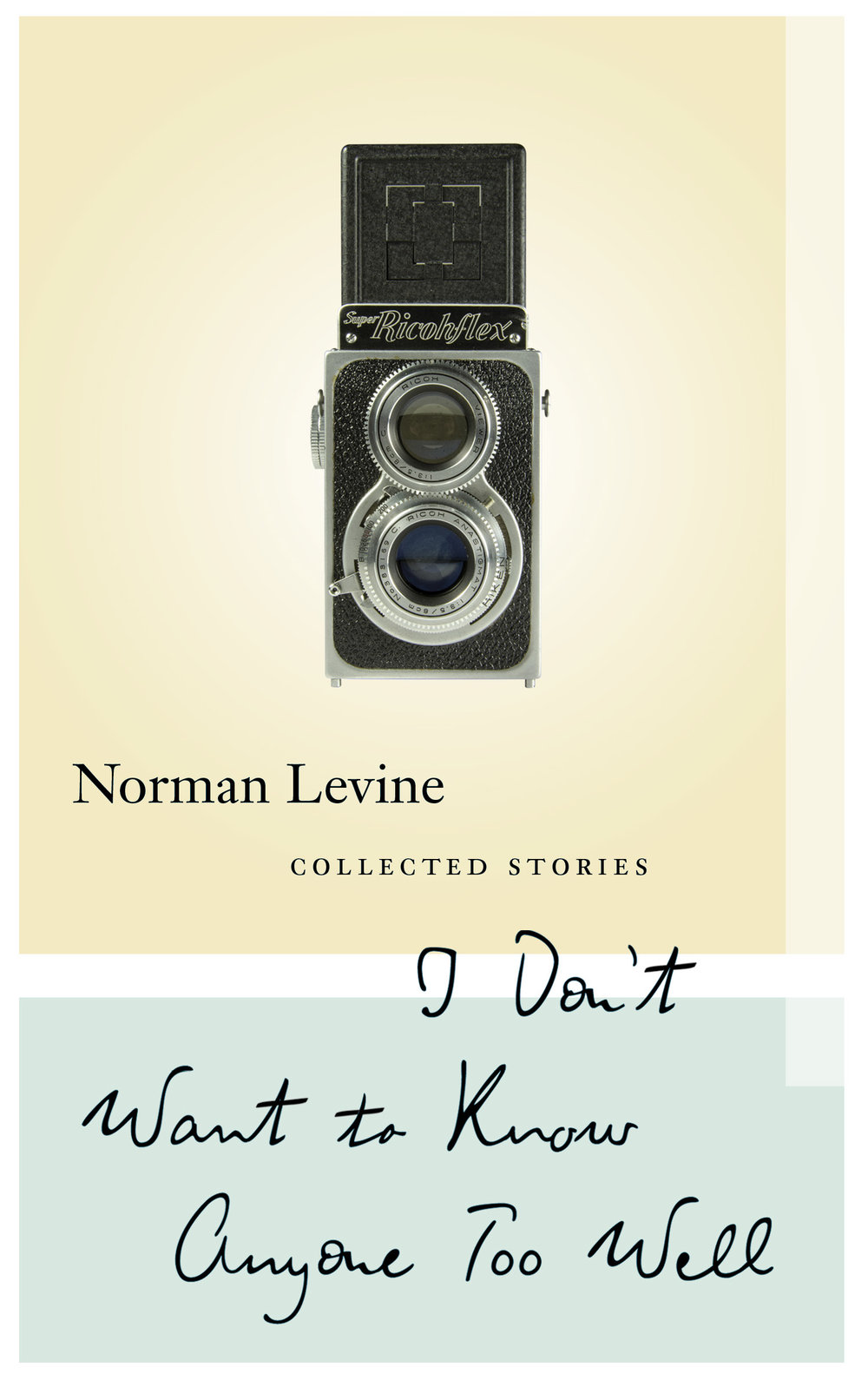 I Don't Want to Know Anyone Too Well  by Norman Levine (Biblioasis 2017)   Reviewed by David O'Meara