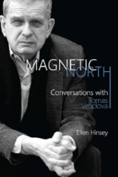 Magnetic North: Conversations with Tomas Venclova  by Ellen Hinsey  (Boydell and Brewer, 2017)