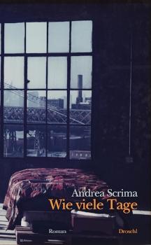 Wie viele Tage   by Andrea Scrima  tr. Barbara Jung  (Literaturverlag Droschl, 2018)