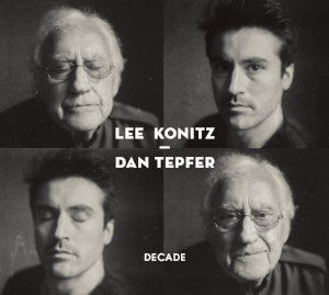 Lee Konitz & Dan Tepfer   Decade   Lee Konitz, alto and soprano saxophones, voice Dan Tepfer, piano  Verve July 6, 2018