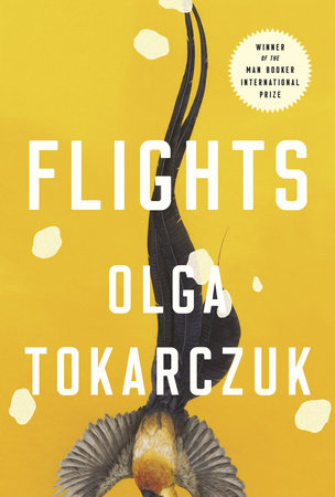 Flights  by  Olga Tokarczuk  tr.  Jennifer L. Croft  (Fitzcarraldo, May 2017; Riverhead, Aug. 2018)  Reviewed by  Jonathan Wlodarski