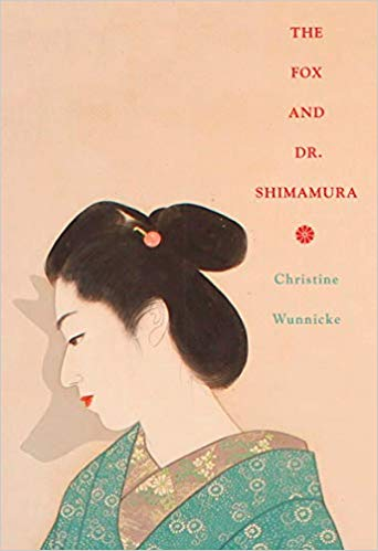 The Fox and Dr. Shimamura  by  Christine Wunnicke  tr.  Philip Boehm  (New Directions, April 2019)   Reviewed by Melissa Beck