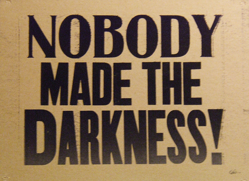 Nobody Made the Darkness