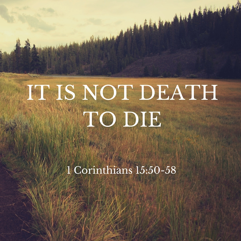 It is not death to die.jpg
