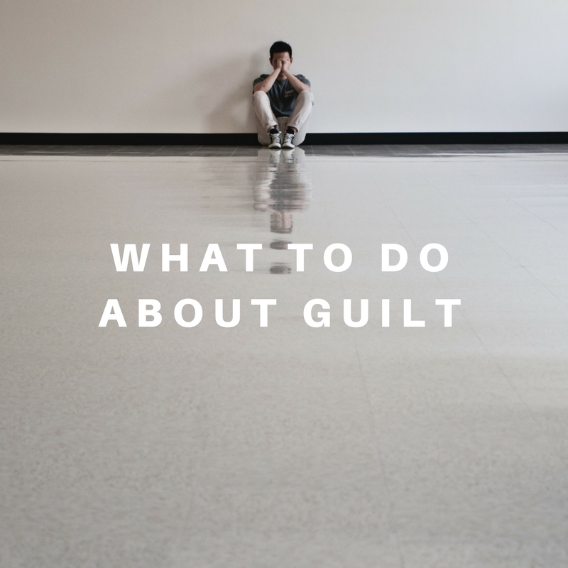What to Do About Guilt.png