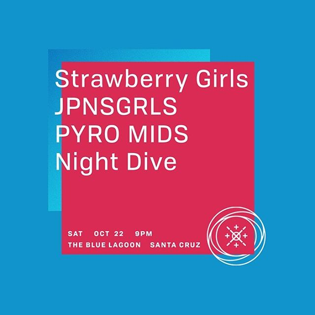 this lineup is too amazing. I'm baffled. #strawberrygirls #jpnsgrls #pyromids #nightdiveband Poster by jasonmakesthings.com #santacruz #mathrock #bluelagoonsc
