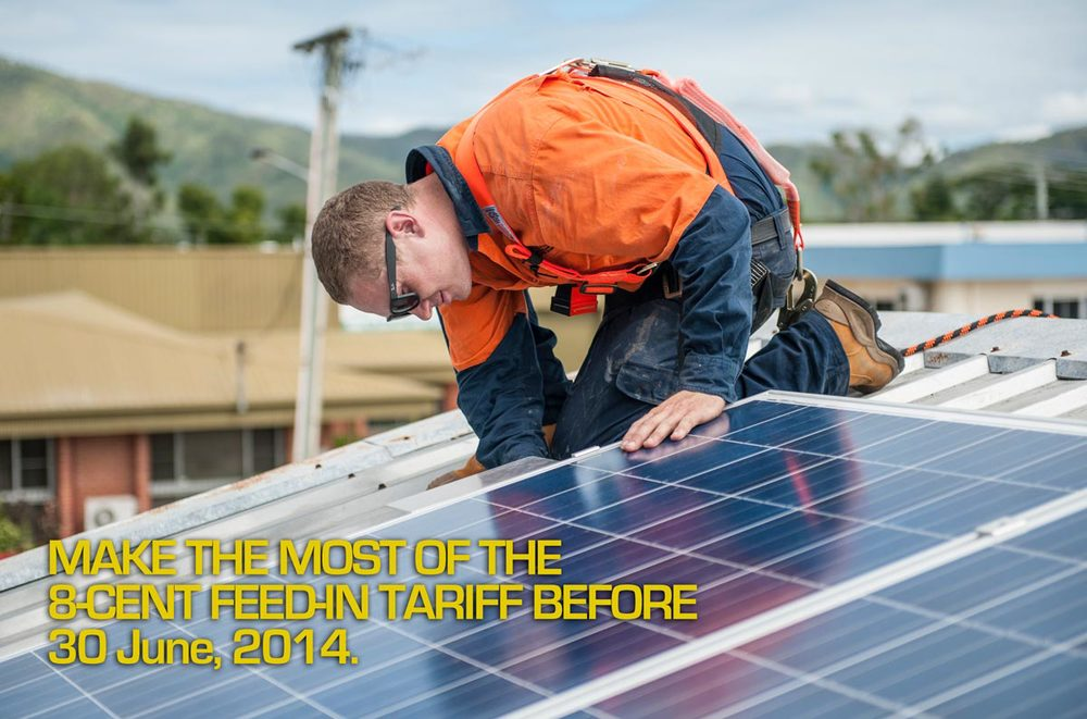 Solar rebates still available: make the most of the 8-cent feed-in tariff before 30 June, 2014.
