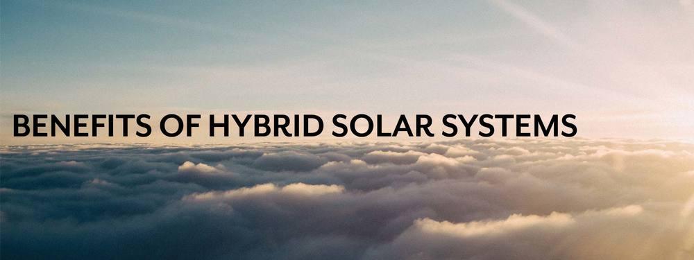 Benefits of hybrid solar system
