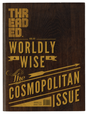 Threaded Ed.11 'Worldy Wise, The Cosmopolitan Issue'