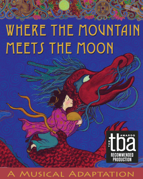 Where the Mountain Meets the Moon: A Musical Adaptation